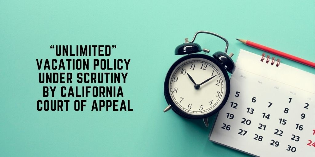 """Unlimited"" Vacation Policy Under Scrutiny by California Court of Appeal"